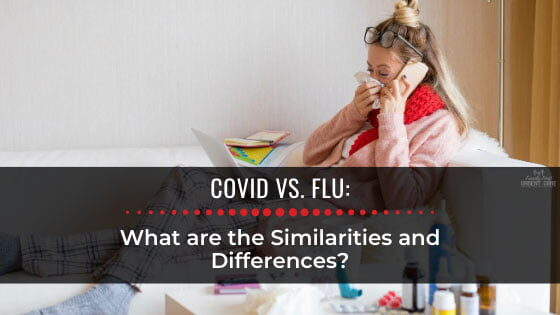 COVID vs. Flu: What are the Similarities and Differences?