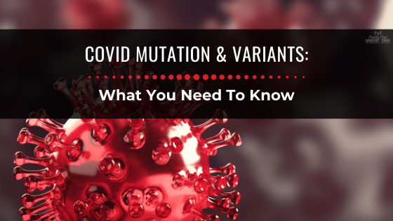 COVID Mutation & Variants: What You Need To Know