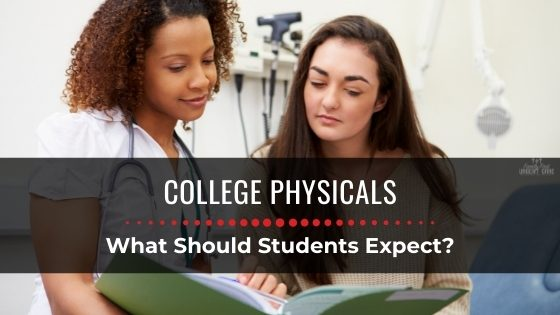College Physicals: What Should Students Expect?