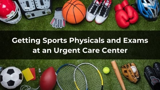 Getting Sports Physicals and Exams at an Urgent Care Center